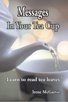 Cover for 'Messages in your Tea Cup: Learn to read tea leaves'