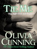 Olivia Cunning - Tie Me (One Night with Sole Regret #5)