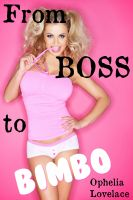 Cover for 'From Boss to Bimbo'