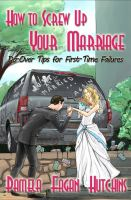 Cover for 'How to Screw Up Your Marriage'