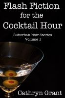 Cover for 'Flash Fiction for the Cocktail Hour - Volume 1'