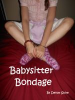 Cover for 'Babysitter Bondage (An Age Play Story)'
