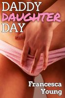 Cover for 'Daddy Daughter Day (Taboo Erotica) (Sexual Relations, Book 1)'