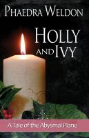 Cover for 'Holly And Ivy: A Zoë Martinique Investigation'
