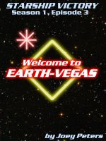 Cover for 'Starship Victory: Welcome to Earth-Vegas'