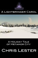 Cover for 'Metamor City: A Lightbringer Carol'