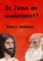 Cover for 'Is Jesus an evolutionist?'