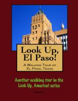 Cover for 'Look Up, El Paso! A Walking Tour of El Paso, Texas'