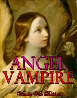 Cover for 'Angel Vampire: A New Race is Born'