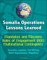 Somalia Operations: Lessons Learned - Mandates and Missions, Rules of Engagement
