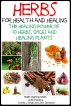 Herbs for Health and Healing - The Healing Power of 10 Herbs, Spices and Healing Plants by John Davidson