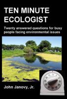 Cover for 'Ten Minute Ecologist: Twenty Answered Questions for Busy People Facing Environmental Issues'