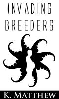 Cover for 'Invading Breeders (Gay Tentacle Erotica)'