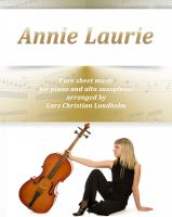 Cover for 'Annie Laurie Pure sheet music for piano and alto saxophone arranged by Lars Christian Lundholm'