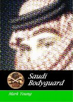 Cover for 'Saudi Bodyguard'