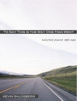 Cover for 'To Say This is the Way One Man Went: Selected Poems 1999-2012'