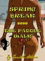 Cover for 'Spring Break and The Paddle Walk (Frat 3 + 4)'