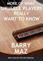 Cover for 'More Of What Ukulele Players Really Want To Know'
