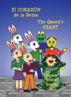 Cover for 'El Corazón de la Reina * The Queen's Heart'