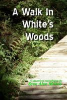 Cover for 'A Walk in White's Woods'