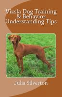 Cover for 'Vizsla Dog Training & Behavior Understanding Tips'