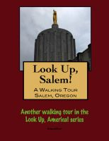 Cover for 'Look Up, Salem! A Walking Tour of Salem, Oregon'