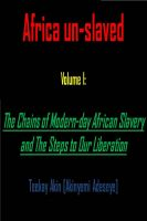 Cover for 'Africa un-slaved   Volume I:   The Chains of Modern-day African Slavery and The Steps to Our Liberation'