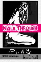 Jess C Scott - Play / Bdsm: Walkthrough
