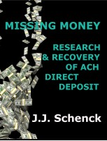 Missing Money; Research and Recovery of ACH Direct Deposit