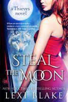 Lexi Blake - Steal the Moon, Thieves, Book 3
