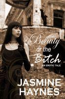 Jasmine Haynes - Beauty or the Bitch