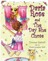 Cover for 'Daria Rose And The Day She Chose'