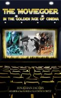 Cover for 'The Moviegoer in the Golden Age of Cinema'