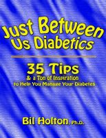 Cover for 'Just Between Us Diabetics: 35 Tips and a Ton of Inspiration to Help You Manage Your Diabetes'