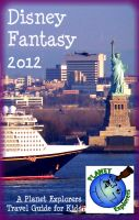 Cover for 'Disney Fantasy 2012: A Planet Explorers Travel Guide for Kids'
