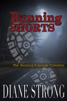 Cover for 'Running Shorts (The Running Suspense Collection)'