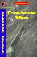 Cover for 'Treacherous Moon: Agents of ISIS, Book 2'