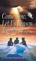 Cover for 'Come Now, Let Us Reason Together'
