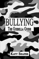 Cover for 'Bullying, The Guerilla Guide'