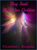Cover for 'They Said She Was Golden'