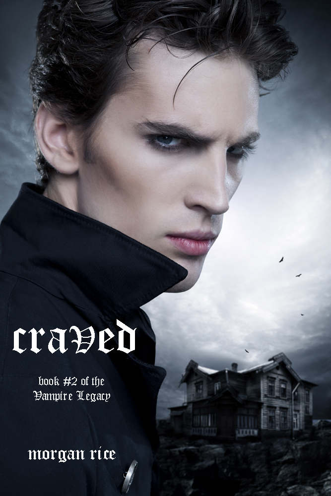 Morgan Rice - Craved (Book #2 of the Vampire Legacy)