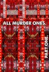 All Murder Ones. Part 1. by Joseph Anthony Alizio, Jr