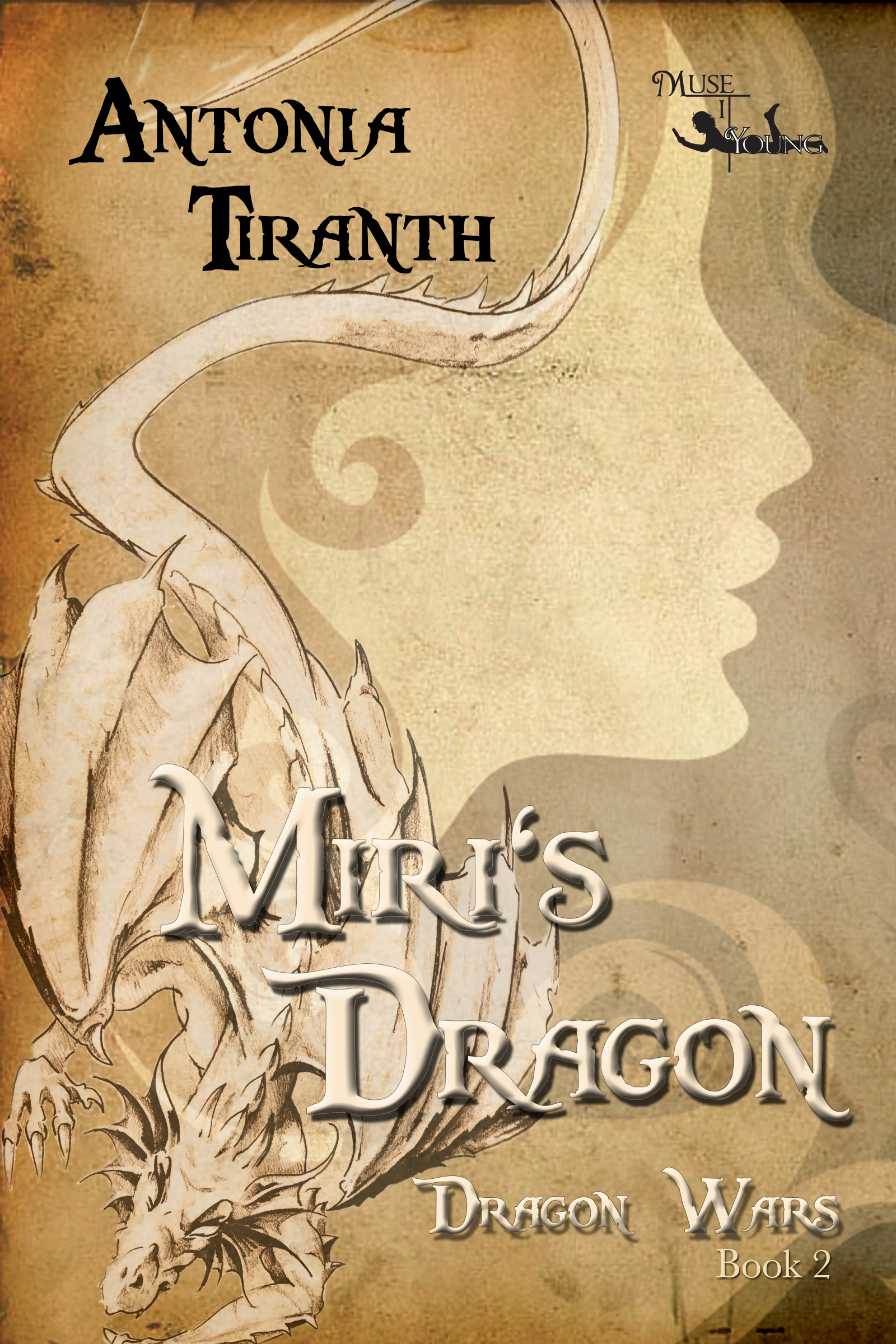 Antonia Tiranth - Miri's Dragon - Book 2 in The Dragon Wars Series