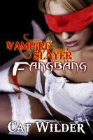 Cover for 'Vampire Slayer Fangbang'