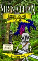Cover for 'Sir Nathan and the Troublesome Task'