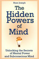 Cover for 'The Hidden Powers of Mind: Unlocking the Secrets of Mental Power and Subconscious Mind'