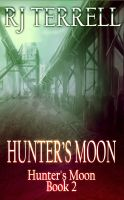 R. J. Terrell - Hunter's Moon (Hunter's Moon Series: Book 2)