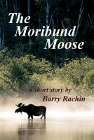 Cover for 'The Moribund Moose'