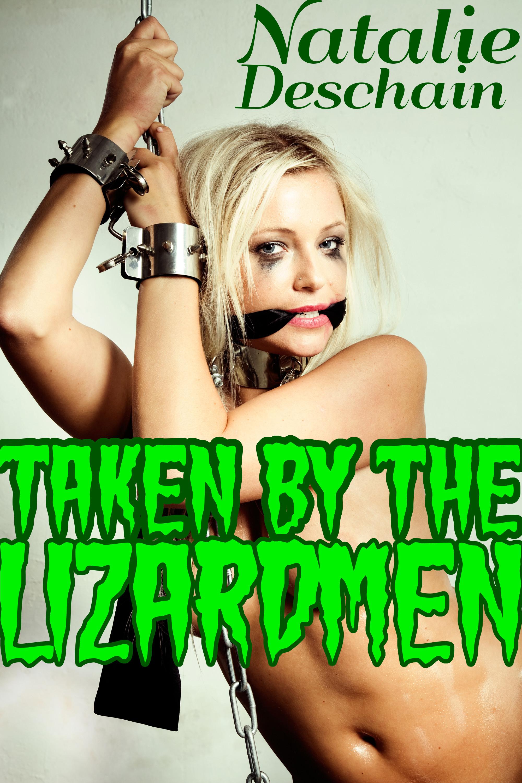 Natalie Deschain - Taken by the Lizardmen (Monster Bondage and Breeding)