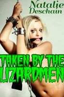 Cover for 'Taken by the Lizardmen (Monster Bondage and Breeding)'